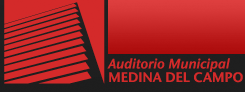 Auditorio Municipal MEDINA DEL CAMPO